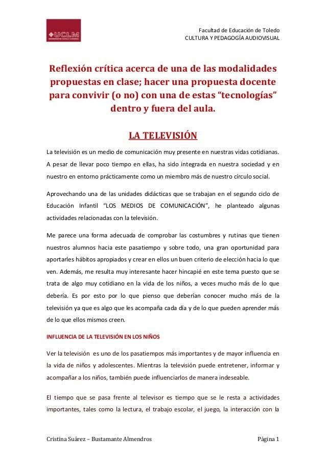 Facultad de Educación de Toledo CULTURA Y PEDAGOGÍA AUDIOVISUAL  Reflexión crítica acerca de una de las modalidades propue...