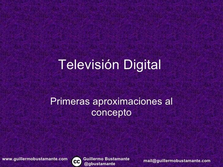 Televisión Digital Primeras aproximaciones al concepto