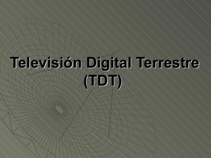 Televisión Digital Terrestre (TDT)