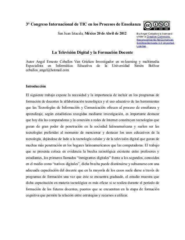 3° Congreso Internacional de TIC en los Procesos de Enseñanza San Juan Iztacala, México 20 de Abril de 2012  By Angel Ceba...