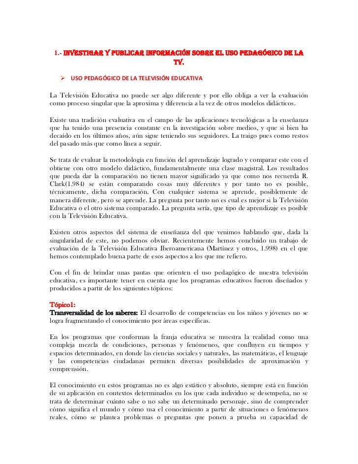 1.- INVESTIGAR Y PUBLICAR INFORMACIÓN SOBRE EL USO PEDAGÓGICO DE LA                                  TV.    USO PEDAGÓGIC...