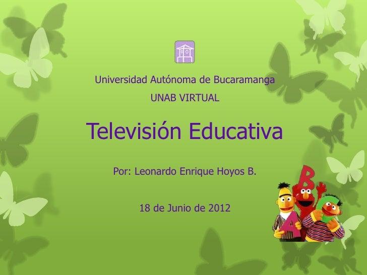 Universidad Autónoma de Bucaramanga          UNAB VIRTUALTelevisión Educativa   Por: Leonardo Enrique Hoyos B.        18 d...