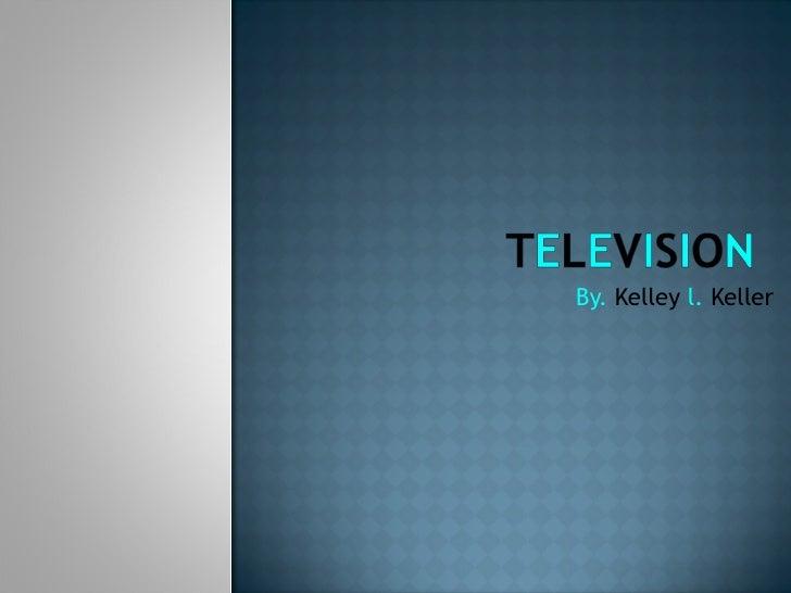 By.  Kelley  l.  Keller