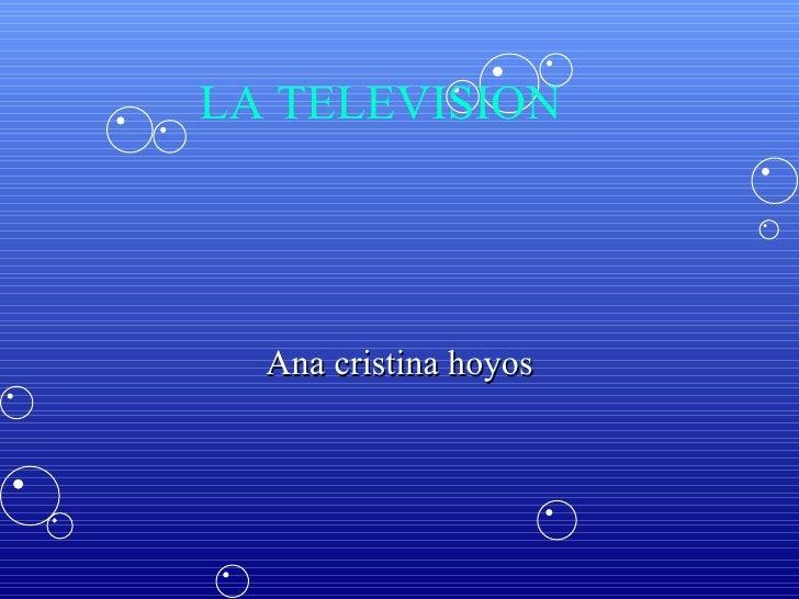 Ana cristina hoyos LA TELEVISION