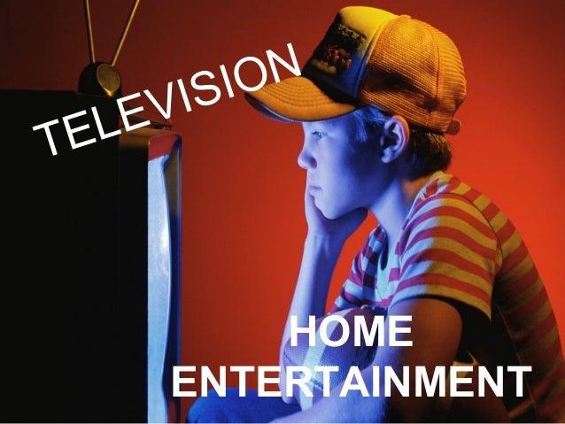 UNIT 2 HOME ENTERTAINMENT TELEVISION