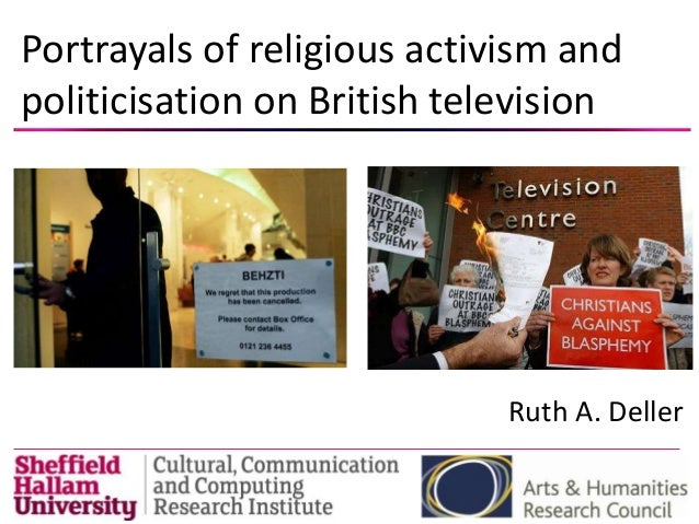 Portrayals of religious activism andpoliticisation on British television                             Ruth A. Deller