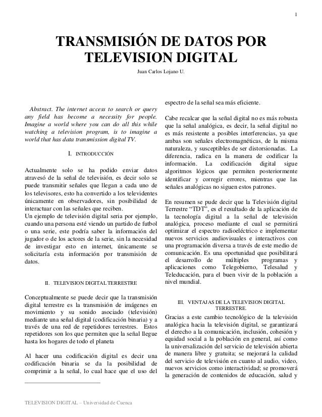 TELEVISION DIGITAL – Universidad de Cuenca 1  Abstract. The internet access to search or query any field has become a nec...