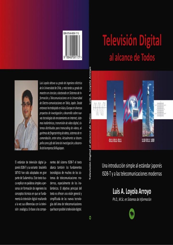 Televisión Digital  Al Alcance de Todos Una introducción simple al estándar japonésISDB-T y a las telecomunicaciones moder...