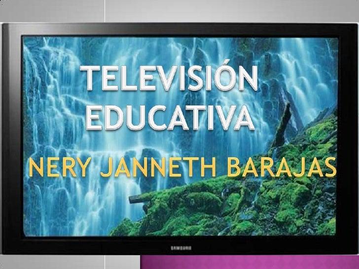 (Cabero, 2007) quien retoma definicionesconceptuales de Televisión Educativa dediversos autores, indica que el uso de este...