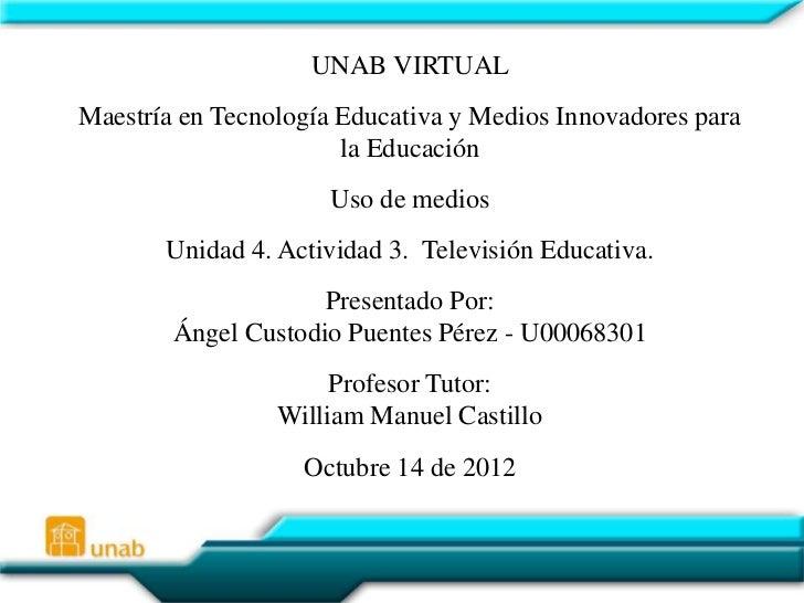 UNAB VIRTUALMaestría en Tecnología Educativa y Medios Innovadores para                       la Educación                 ...