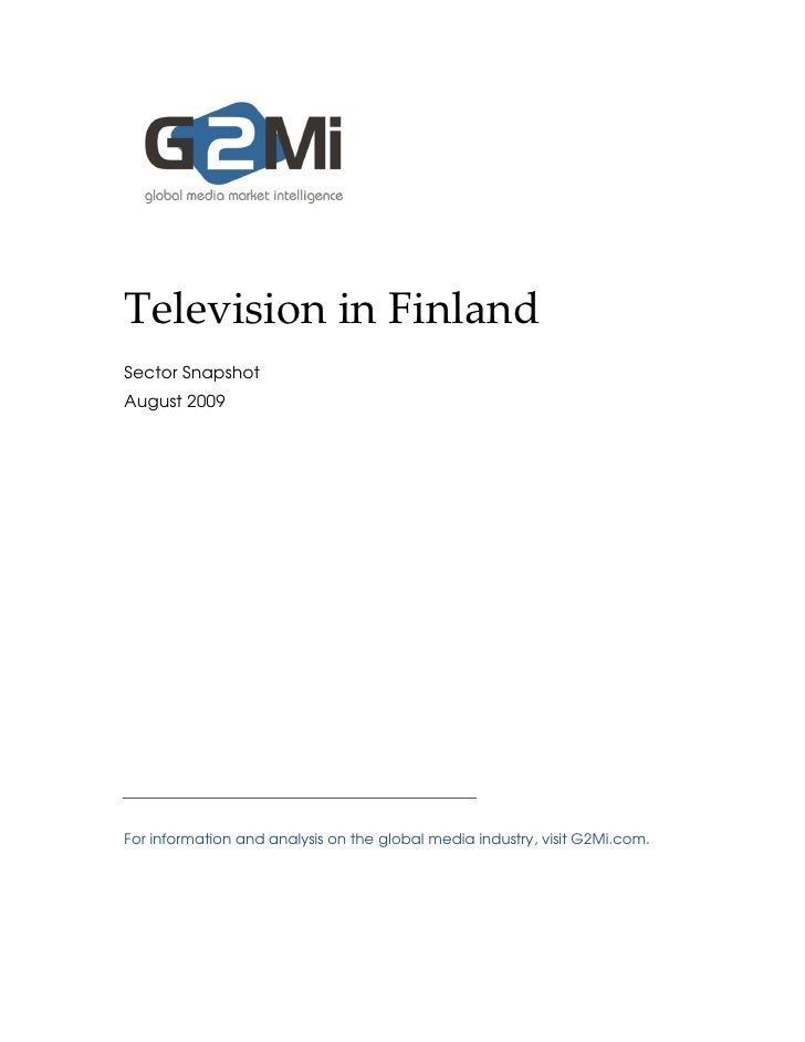 Television in Finland Sector Snapshot August 2009     For information and analysis on the global media industry, visit G2M...