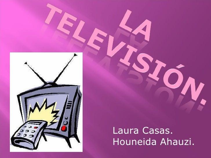 Laura Casas. Houneida Ahauzi.