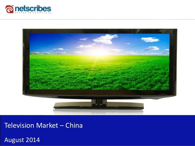 Insert Cover Image using Slide Master View Do not distort Television Market – China August 2014
