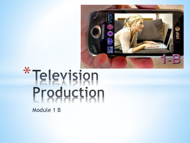 tv production module essay It's been a long journey through this module and of course, it's been challenging to say the least right from the very first editorial group meeting, i felt compelled and excited to be.