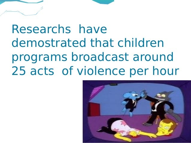 the effects television has on childrens Hundreds of studies of the effects of tv violence on children and teenagers have found that children may: become immune or numb to the horror of violence.