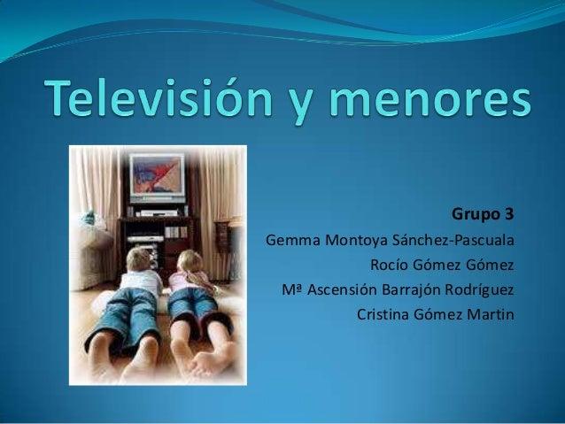Grupo 3Gemma Montoya Sánchez-Pascuala             Rocío Gómez Gómez  Mª Ascensión Barrajón Rodríguez           Cristina Gó...