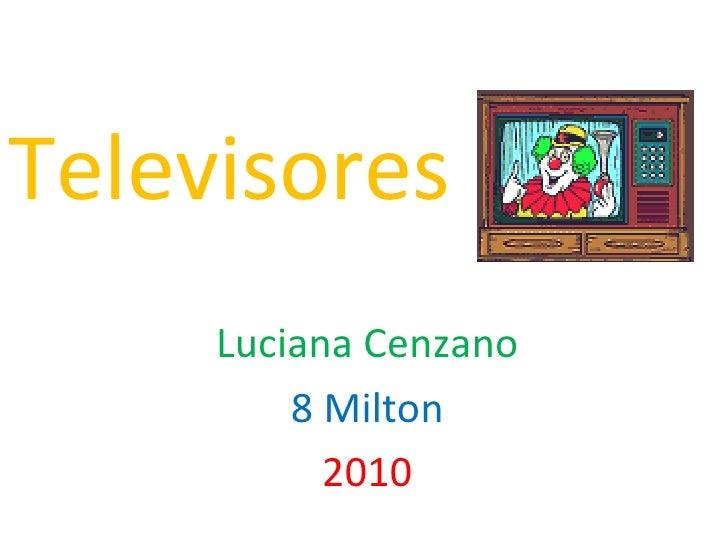 Televisores Luciana Cenzano 8 Milton 2010
