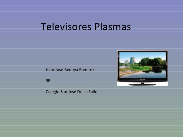 Televisores Plasmas Juan José Bedoya Ramírez 9B Colegio San José De La Salle