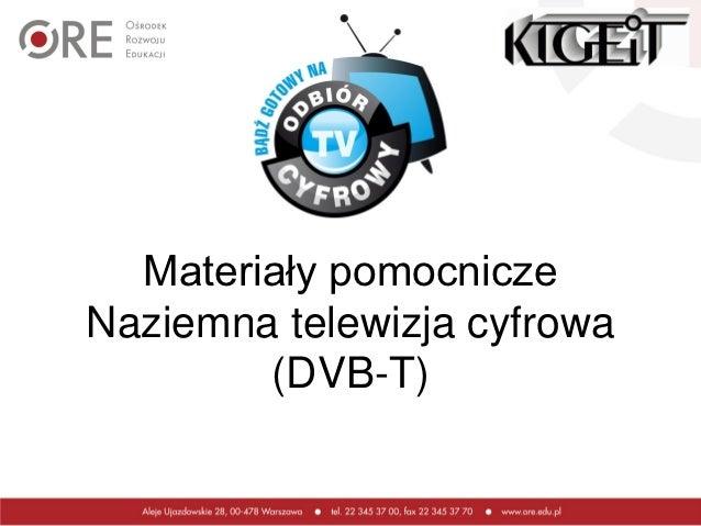 Materiały pomocniczeNaziemna telewizja cyfrowa        (DVB-T)