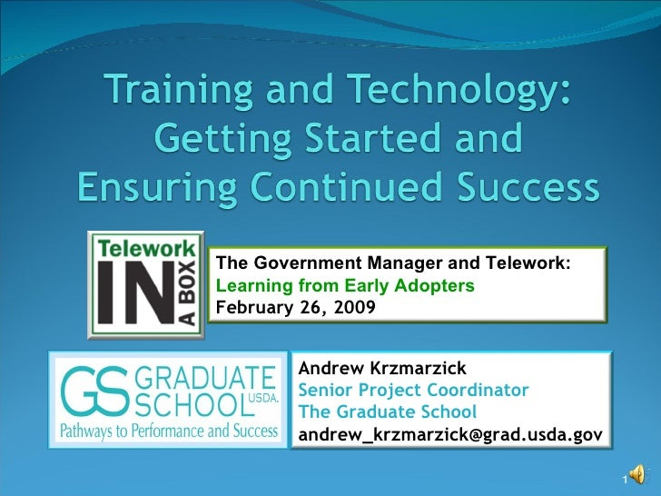 The Government Manager and Telework: Learning from Early Adopters  February 26, 2009 Andrew Krzmarzick Senior Project Coor...
