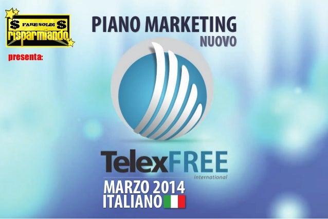 MARZO 2014 ITALIANO PIANO MARKETING NUOVO presenta: