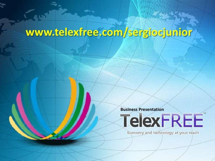 www.telexfree.com/sergiocjunior                 Business Presentation