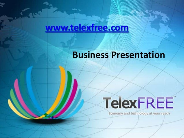Business Presentationwww.telexfree.com