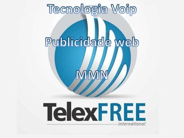 Faça parte desse revolucionário mundo do MMN Apresentação do novo negócio TelexFREE Internacional