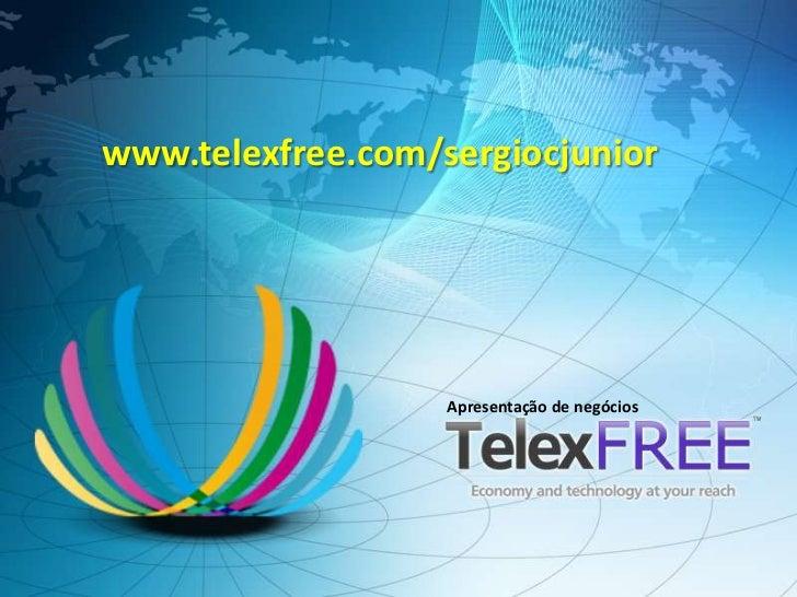 www.telexfree.com/sergiocjunior                   Apresentação de negócios