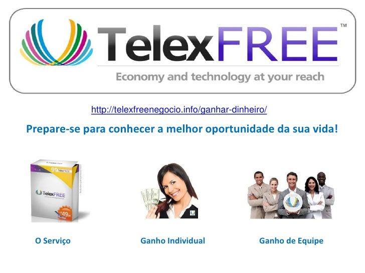 http://telexfreenegocio.info/ganhar-dinheiro/Prepare-se para conhecer a melhor oportunidade da sua vida! O Serviço        ...