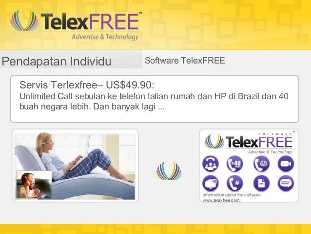 Pendapatan Individu                Software TelexFREE   Servis Terlexfree– US$49.90:   Unlimited Call sebulan ke telefon t...