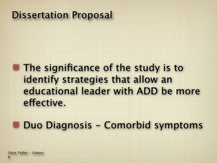 Dissertation Proposal              The significance of the study is to          identify strategies that allow an          ...