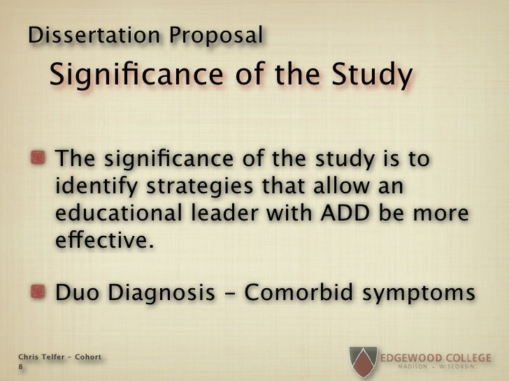 Dissertation Proposal        Significance of the Study           The significance of the study is to          identify strat...