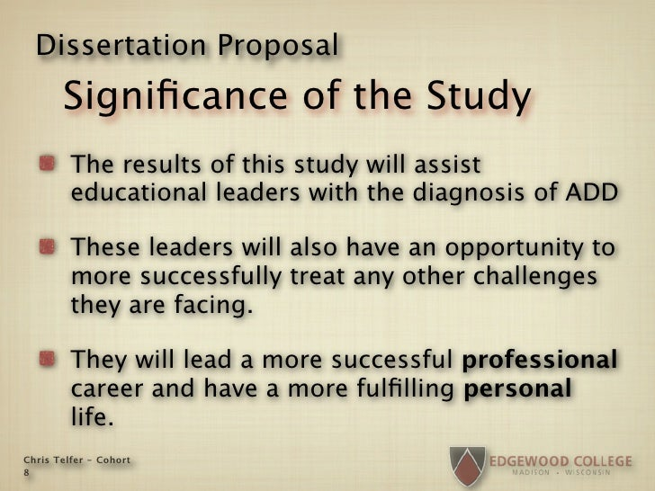 Dissertation Proposal        Significance of the Study          The results of this study will assist          educational ...