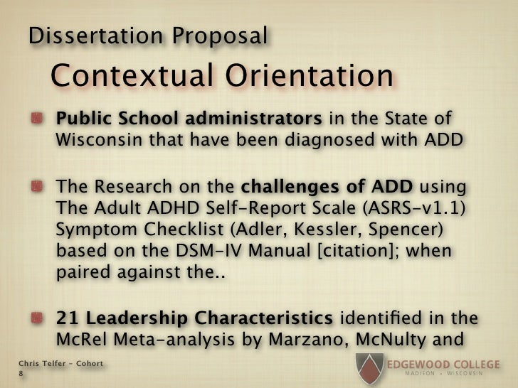 Dissertation Proposal        Contextual Orientation          Public School administrators in the State of          Wiscons...