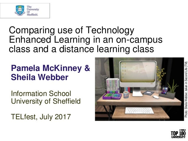 Comparing use of Technology Enhanced Learning in an on-campus class and a distance learning class Pamela McKinney Pamela M...