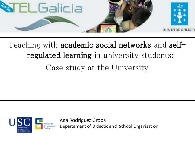 Teaching with academic social networks and self- regulated learning in university students: Case study at the University A...