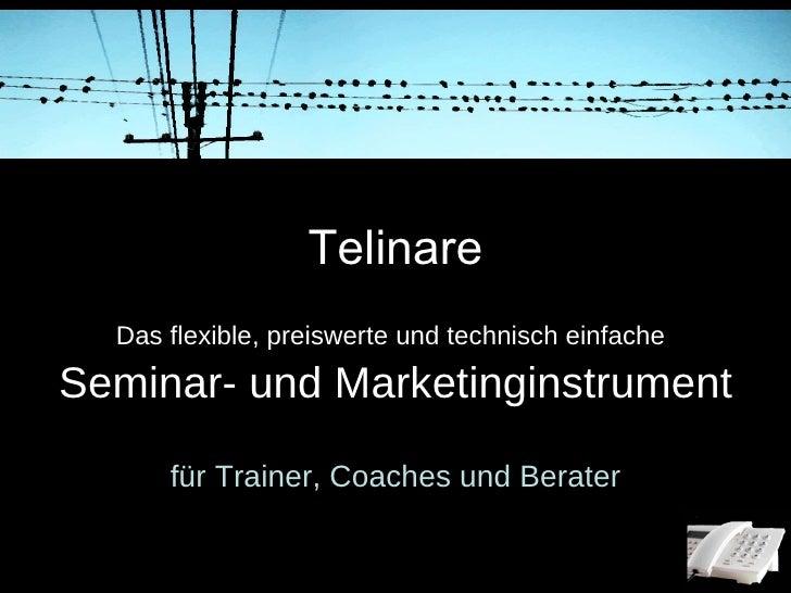 Telinare Das flexible, preiswerte und technisch einfache   Seminar- und Marketinginstrument für Trainer, Coaches und Berater