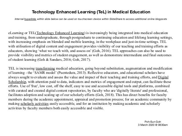 Technology Enhanced Learning (TeL) in Medical Education Poh-Sun Goh  3 March 2020 @ 0830am eLearning or TEL(Technology Enh...