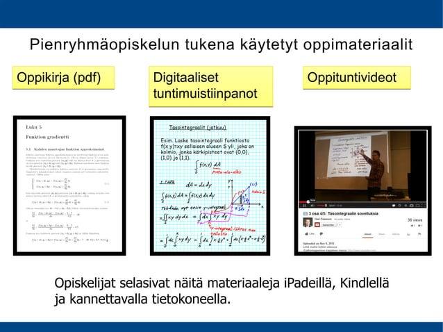 Pienryhmäopiskelun tukena käytetyt oppimateriaalit OppituntivideotOppituntivideotDigitaaliset tuntimuistiinpanot Digitaali...