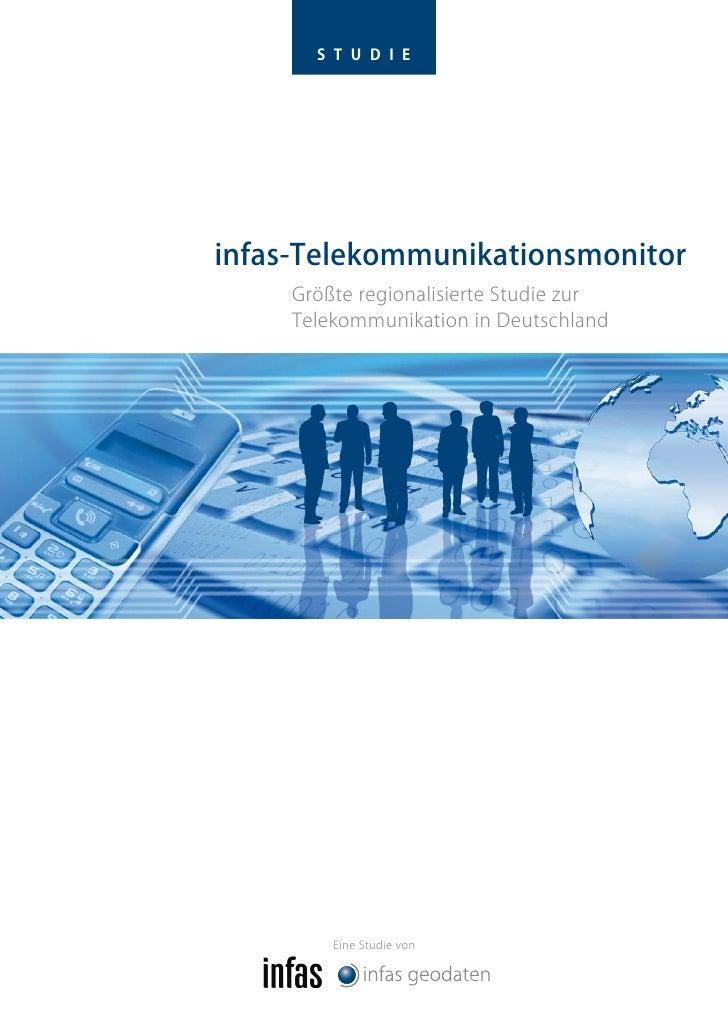S T U D I Einfas-Telekommunikationsmonitor     Größte regionalisierte Studie zur     Telekommunikation in Deutschland     ...