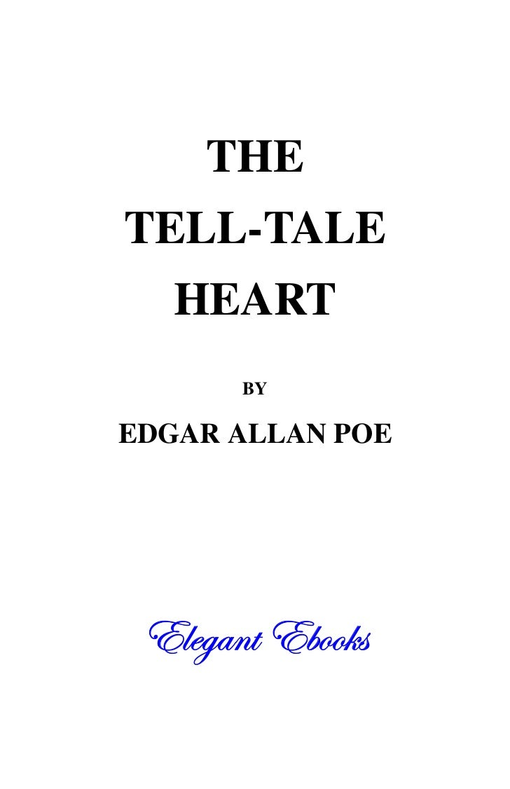 tell tale heart coursework The title indicates the sounds of heartbeats of the old man or the narrator it seems that the old man's heart is trying to tell something the first mention.