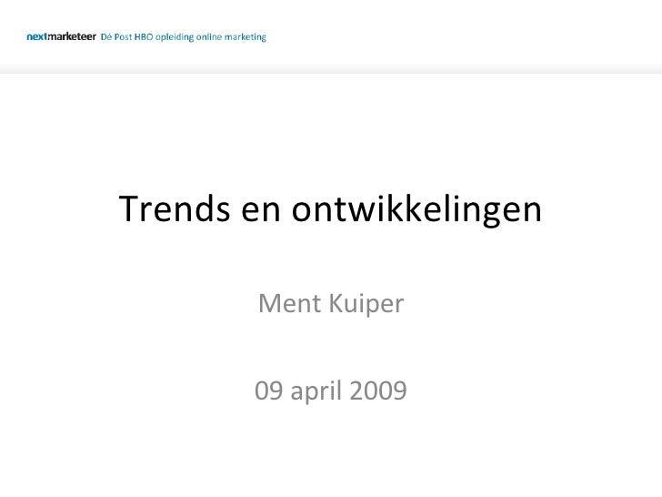 Trends en ontwikkelingen Ment Kuiper 09 april 2009