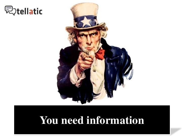 You need information