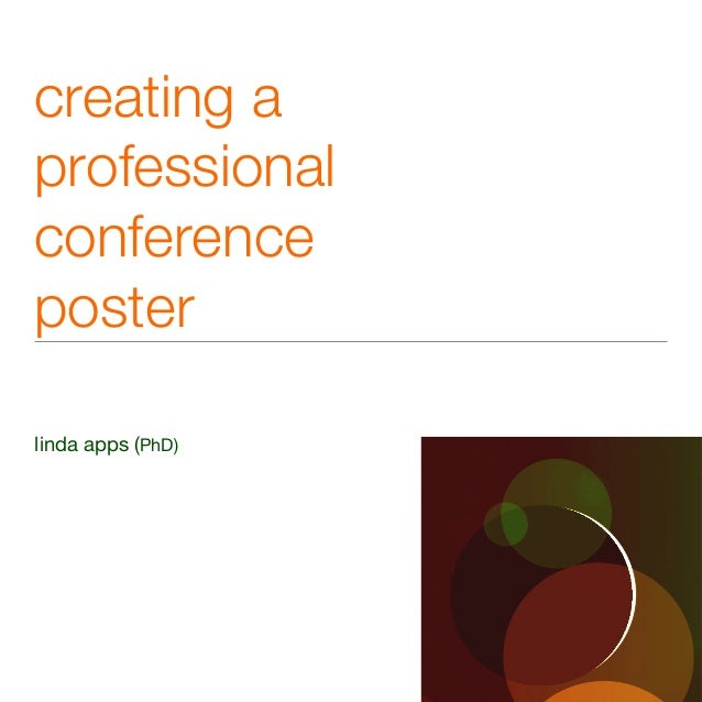 creating a ! professional ! conference ! poster linda apps (PhD)