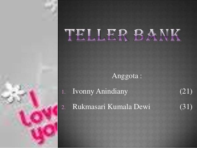 Anggota : 1. Ivonny Anindiany (21) 2. Rukmasari Kumala Dewi (31)