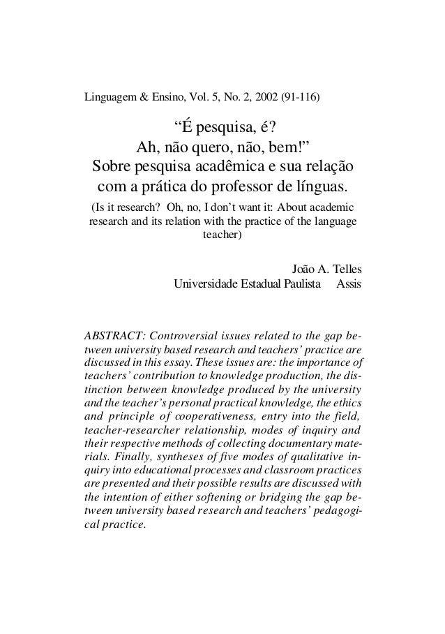 """Linguagem & Ensino, Vol. 5, No. 2, 2002 (91-116)  """"É pesquisa, é?  Ah, não quero, não, bem!""""  Sobre pesquisa acadêmica e s..."""