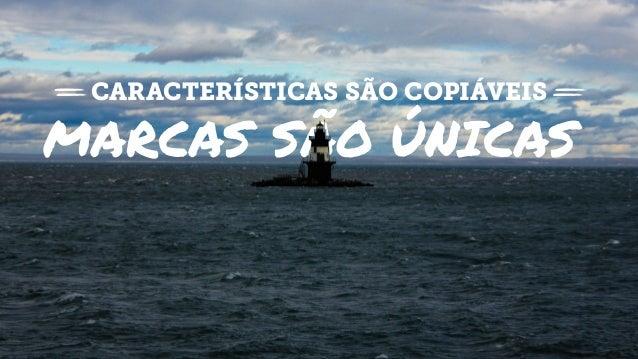CARACTERÍSTICAS SÃO COPIÁVEIS MARCAS SÃO ÚNICAS