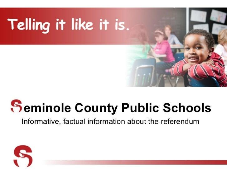eminole County Public SchoolsInformative, factual information about the referendum