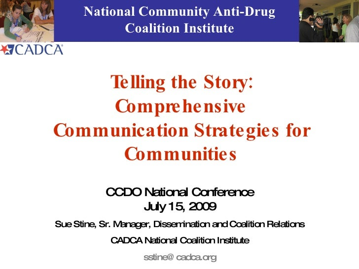 National Community Anti-Drug             Coalition Institute        Telling the Story:     Comprehensive Communication Str...